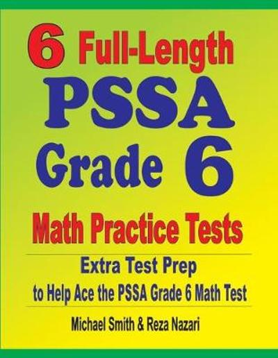 6 Full-Length PSSA Grade 6 Math Practice Tests - Michael Smith