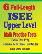 6 Full-Length ISEE Upper Level Math Practice Tests - Michael Smith Reza Nazari