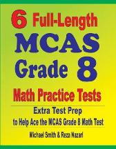 6 Full-Length MCAS Grade 8 Math Practice Tests - Michael Smith Reza Nazari