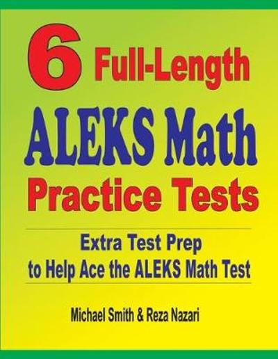 6 Full-Length ALEKS Math Practice Tests - Michael Smith