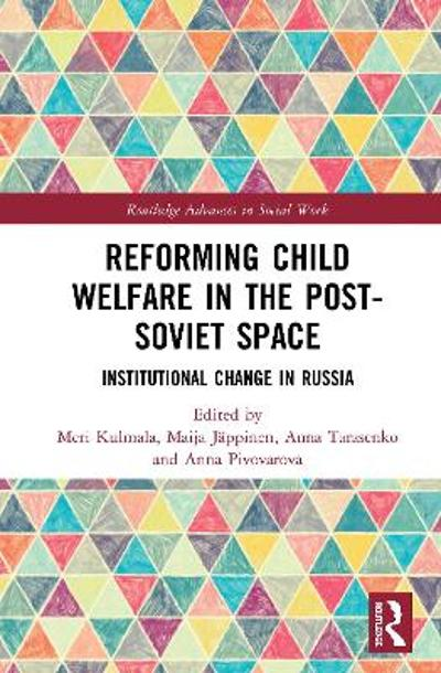Reforming Child Welfare in the Post-Soviet Space - Meri Kulmala