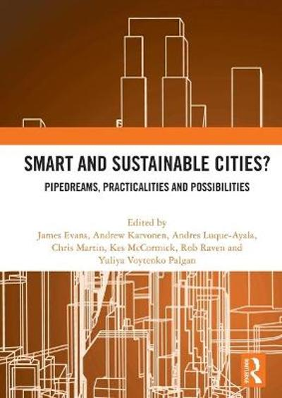 Smart and Sustainable Cities? - James Evans