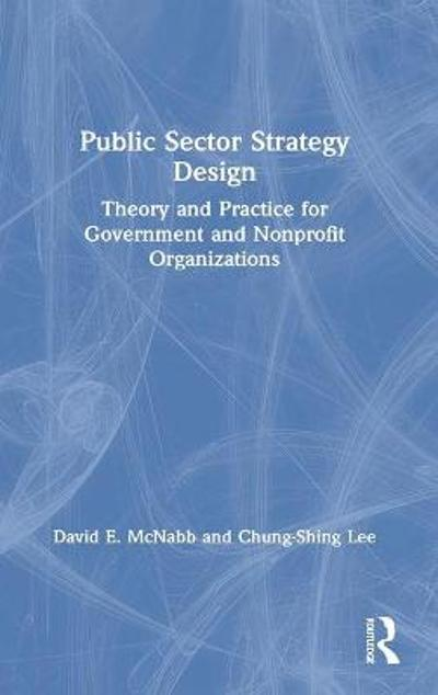 Public Sector Strategy Design - David E. McNabb