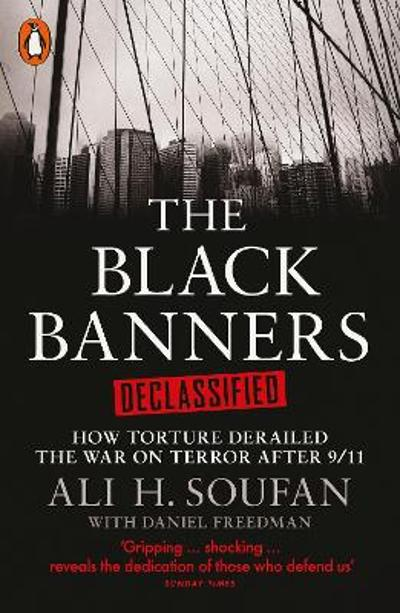 The Black Banners Declassified - Ali Soufan