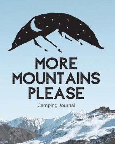 More Mountains Please - Trent Placate