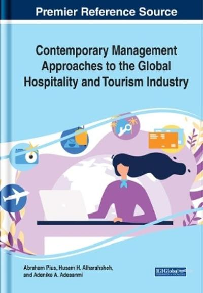 Contemporary Management Approaches to the Global Hospitality and Tourism Industry - Abraham Pius