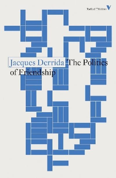 The Politics of Friendship - Jacques Derrida