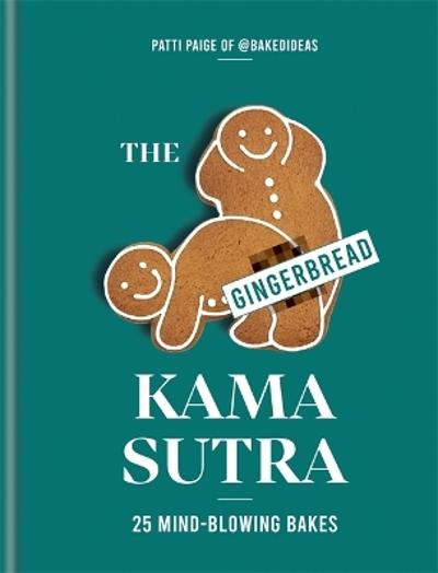 The Gingerbread Kama Sutra - Patti Paige