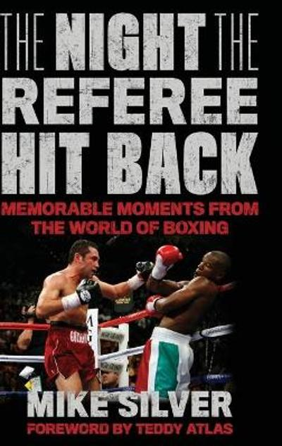 The Night the Referee Hit Back - Mike Silver