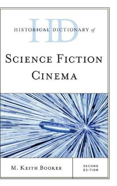 Historical Dictionary of Science Fiction Cinema - M. Keith Booker