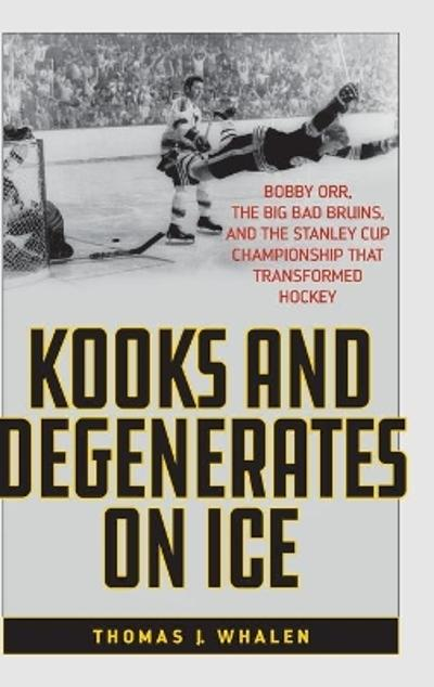 Kooks and Degenerates on Ice - Thomas J. Whalen