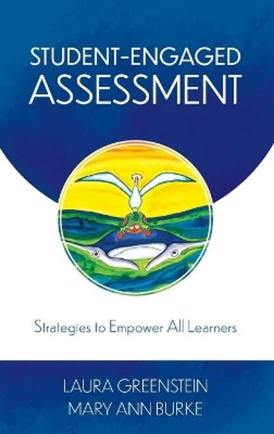 Student-Engaged Assessment - Laura Greenstein