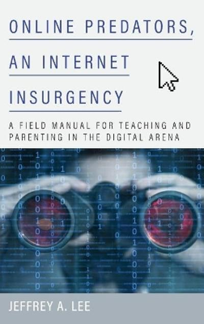 Online Predators, an Internet Insurgency - Jeffrey A. Lee