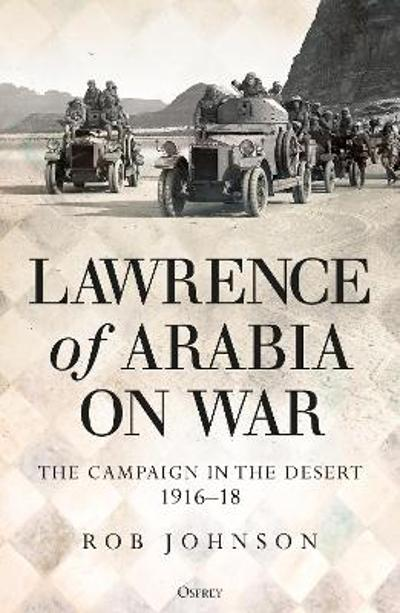 Lawrence of Arabia on War - Dr Robert Johnson