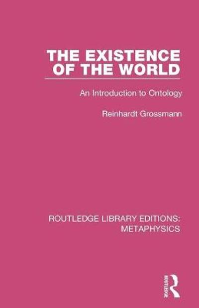 The Existence of the World - Reinhardt Grossmann