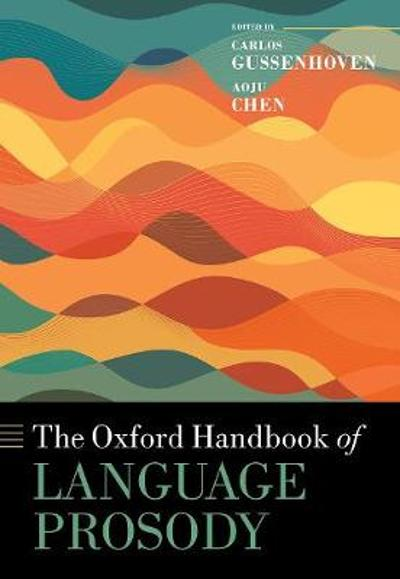 The Oxford Handbook of Language Prosody - Carlos Gussenhoven