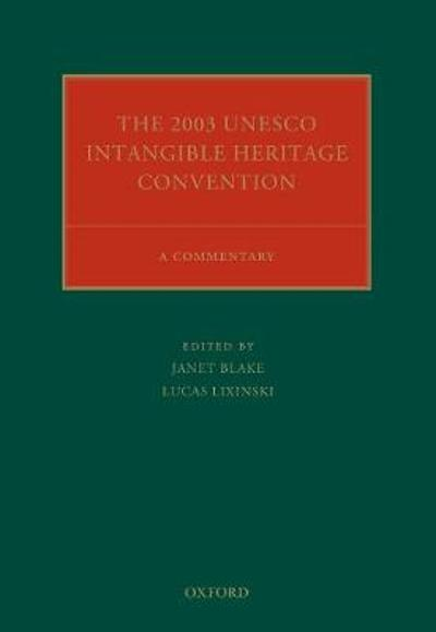 The 2003 UNESCO Intangible Heritage Convention - Janet Blake