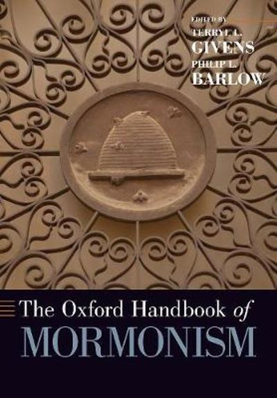 The Oxford Handbook of Mormonism - Terryl L. Givens