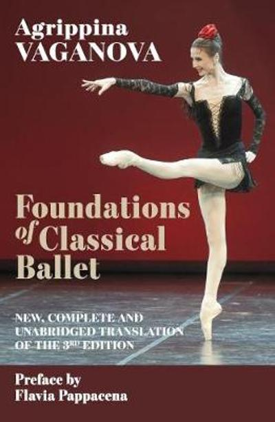 Foundations of Classical Ballet - Agrippina Vaganova