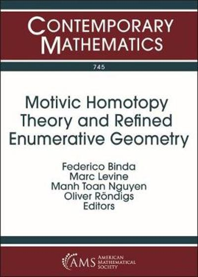 Motivic Homotopy Theory and Refined Enumerative Geometry - Federico Binda