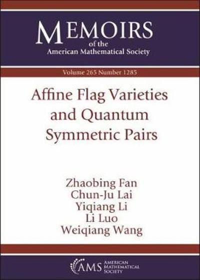 Affine Flag Varieties and Quantum Symmetric Pairs - Zhaobing Fan