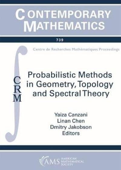 Probabilistic Methods in Geometry, Topology and Spectral Theory - Yaiza Canzani