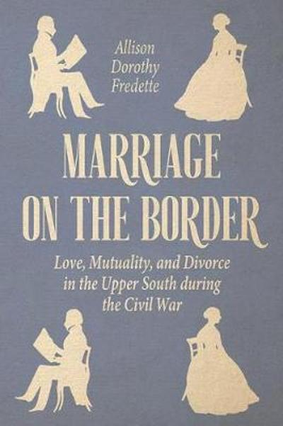 Marriage on the Border - Allison Dorothy Fredette