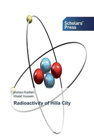 Radioactivity of Hilla City - Mohsin Kadhim