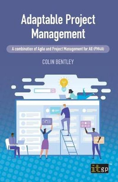Adaptable Project Management - Colin Bentley