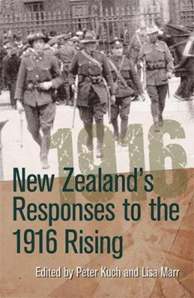 New Zealand's Responses to the 1916 Rising - Peter Kuch