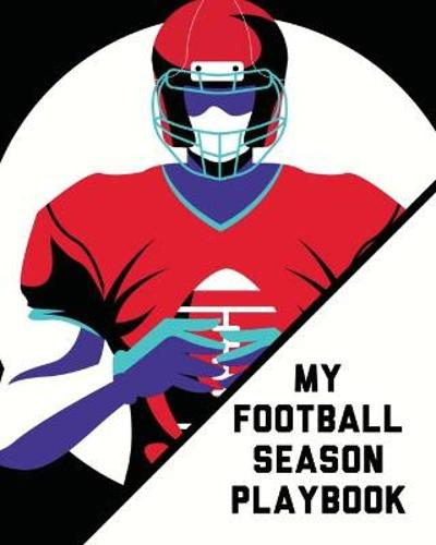 My Football Season Play Book - Patricia Larson
