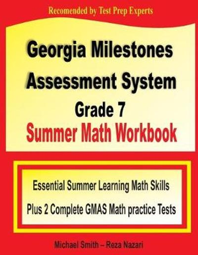 Georgia Milestones Assessment System Grade 7 Summer Math Workbook - Michael Smith