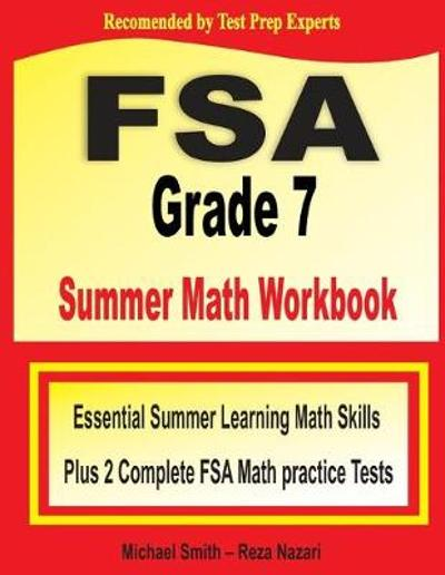 FSA Grade 7 Summer Math Workbook - Michael Smith