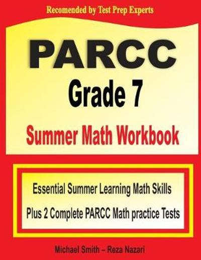 PARCC Grade 7 Summer Math Workbook - Michael Smith