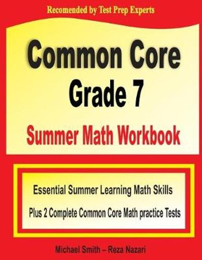 Common Core Grade 7 Summer Math Workbook - Michael Smith