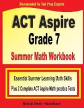 ACT Aspire Grade 7 Summer Math Workbook - Michael Smith Reza Nazari