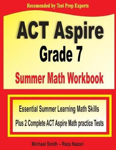 ACT Aspire Grade 7 Summer Math Workbook - Michael Smith