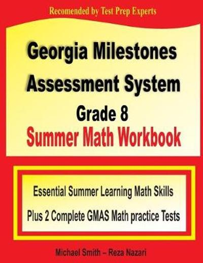 Georgia Milestones Assessment System 8 Summer Math Workbook - Michael Smith
