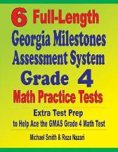 6 Full-Length Georgia Milestones Assessment System Grade 4 Math Practice Tests - Michael Smith Reza Nazari