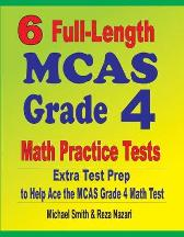6 Full-Length MCAS Grade 4 Math Practice Tests - Michael Smith Reza Nazari
