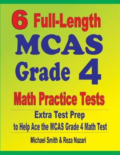 6 Full-Length MCAS Grade 4 Math Practice Tests - Michael Smith