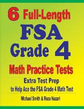 6 Full-Length FSA Grade 4 Math Practice Tests - Michael Smith Reza Nazari