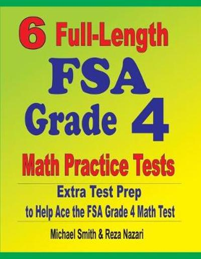 6 Full-Length FSA Grade 4 Math Practice Tests - Michael Smith