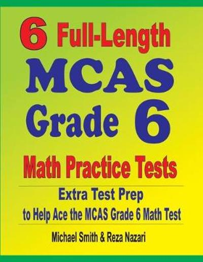 6 Full-Length MCAS Grade 6 Math Practice Tests - Michael Smith