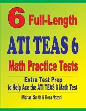 6 Full-Length ATI TEAS 6 Math Practice Tests - Michael Smith Reza Nazari