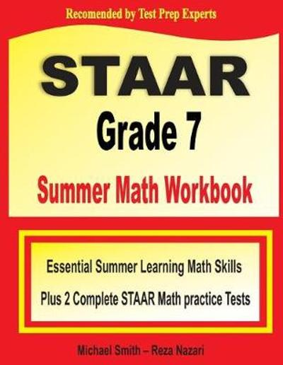 STAAR Grade 7 Summer Math Workbook - Michael Smith