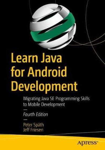 Learn Java for Android Development - Peter Spath