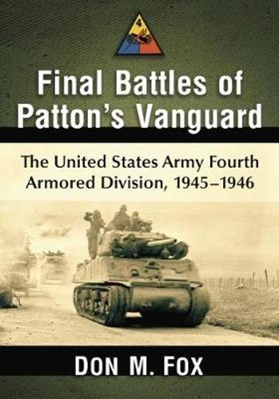 Final Battles of Patton's Vanguard - Don M. Fox