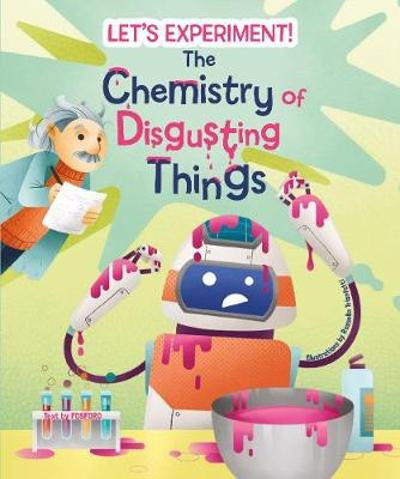 The Chemistry of Disgusting Things - Matteo Crivellini