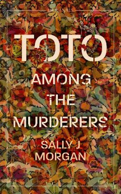 Toto Among the Murderers - Sally J Morgan